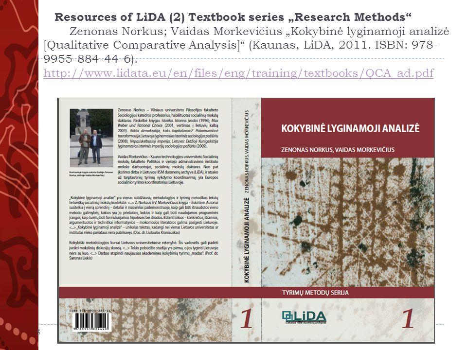 """Resources of LiDA (2) Textbook series """"Research Methods Zenonas Norkus; Vaidas Morkevičius """"Kokybinė lyginamoji analizė [Qualitative Comparative Analysis] (Kaunas, LiDA, 2011."""